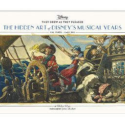 They Drew As They Pleased: The Hidden Art of Disney's Musical Age: The 1940s - Part One