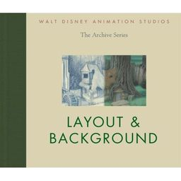 Walt Disney Animation Studios The Archive Series : Layout & Background
