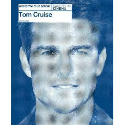 Anatomie d'un acteur: Tom Cruise