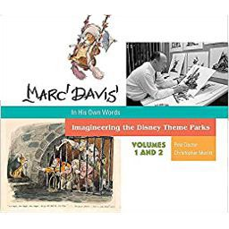 Marc Davis in His Own Words: Imagineering the Disney Theme Parks
