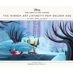 They Drew as They Pleased: The Hidden Art of Disney's New Golden Age: The 1990s to 2020