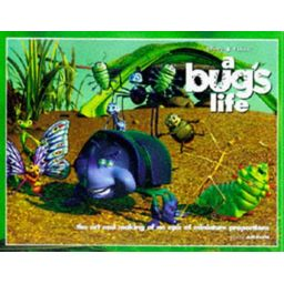 A Bug's Life: The Art and Making of an Epic of Miniature Proportions