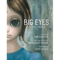 Big Eyes: The Film, The Art