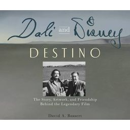 Couverture de Dalí and Disney: Destino: The Story, Artwork, and Friendship Behind the Legendary Film