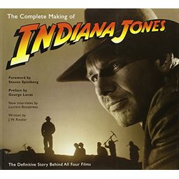 Couverture de The Complete Making of Indiana Jones: The Definitive Story Behind All Four Films
